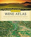 Oz Clarke's Wine Atlas: Wine and Wine Regions of the World