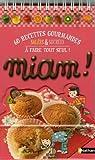 Miam ! : 60 Recettes gourmandes salées et sucrées à faire tout seul ! par Deny