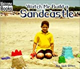 Watch Me Build a Sandcastle, Jack Otten, 0516239465