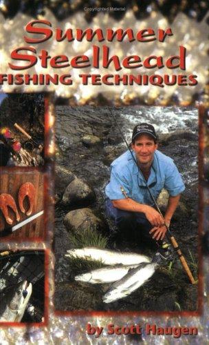 Scott haugen author profile news books and speaking for Steelhead fishing tips