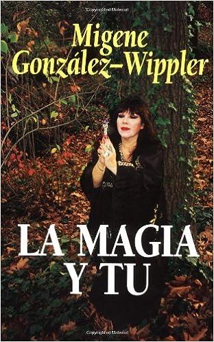 La magia y tú (Spanish Edition): Migene González-Wippler: 9781567183320: Amazon.com: Books