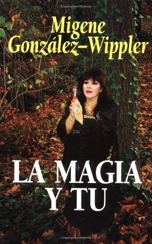 La magia y tu (Spanish Edition) [Migene Gonzalez-Wippler] (Tapa Blanda)