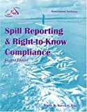 Spill Reporting and Right-to-Know Compliance, Ethan S. Naftalin, 0865876827