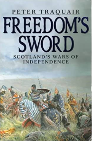 Freedom 39:s Sword: Scotland 39:s Wars of Independence