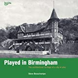 Played in Birmingham: Charting the heritage of a city at play (Played in Britain)