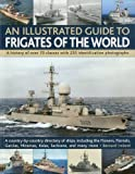 An Illustrated Guide to Frigates of the World, Bernard Ireland, 1844769941