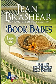 The Book Babes: Large Print Texas Ties/texas Troubles/texas Together por Jean Brashear epub