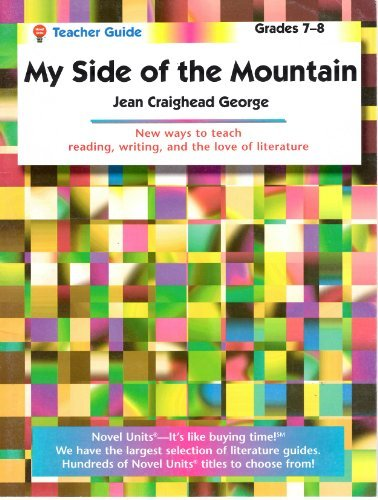 My Side Of The Mountain (Jean George): Teacher Guide (Novel Units)