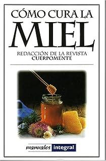 Como Cura la Miel (Manuales) (Spanish Edition)