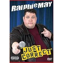 Ralphie May: Just Correct (2004)