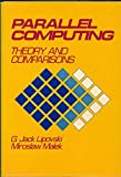 img - for Parallel Computing: Theory and Comparisons book / textbook / text book
