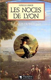 Les ailes du matin [02] : Les noces de Lyon, Lesage, Mireille