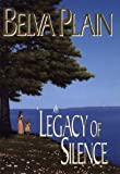 Legacy of Silence, Belva Plain, 0385316895