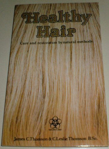 Healthy Hair: Care and Restoration by Natural Methods (Nature