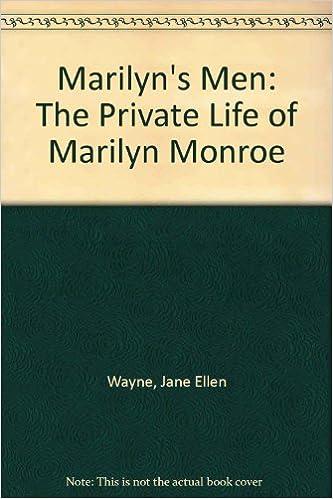 Marilyn's Men: The Private Life of Marilyn Monroe by Jane Ellen Wayne (1993-02-01)