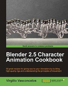 Blender 2 5 Character Animation Cookbook