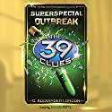 Outbreak: The 39 Clues: Superspecial, Book 1 Audiobook by C. Alexander London Narrated by David Pittu