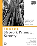 Inside Network Perimeter Security: The Definitive Guide to Firewalls, VPNs, Routers, and Intrusion Detection Systems