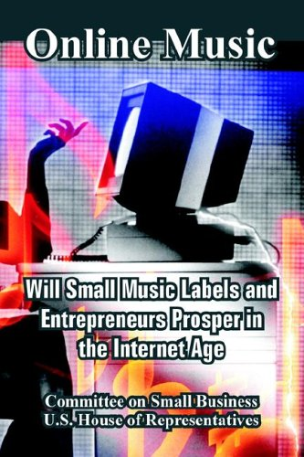 Online Music: Will Small Music Labels and Entrepreneurs Prosper in the Internet Age pdf epub