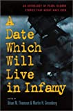 A Date Which Will Live Infamy: An Anthology of Pearl Harbors Stories That Might Have Been