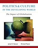 Politics and Culture in the Developing World, Richard J. Payne and Jamal R. Nassar, 0321209508