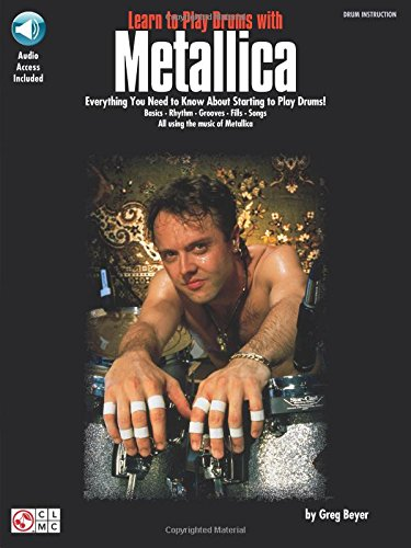LEARN TO PLAY DRUMS WITH METALLICA BY GREG BEYER BK/CD