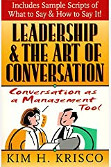 Leadership and the Art of Conversation: Conversation as a Management Tool Paperback