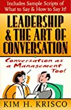 Leadership and the Art of Conversation: Conversation as a Management Tool