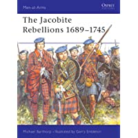 The Jacobite Rebellions 1689-1745 (Men-at-Arms)