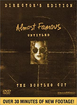 Amazon com: Almost Famous: The Bootleg Cut (Director's Edition