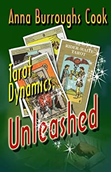 Tarot Dynamics Unleashed by [Cook, Anna Burroughs]