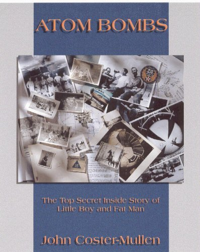 Atom Bombs: The Top Secret Inside Story of Little Boy and Fat Man