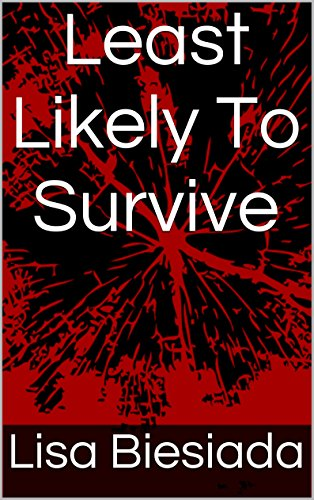 Least Likely To Survive (This is the End Book 1) (Best Gun For A Female To Carry)