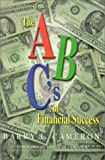 The A, B, C's of Financial Success