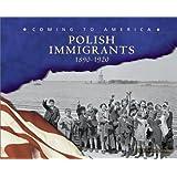 Polish Immigrants: 1890-1920 (Coming to America)