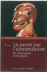 LA SANTE PAR L'ALIMENTATION DE L'ANTIQUITE AU MOYEN AGE
