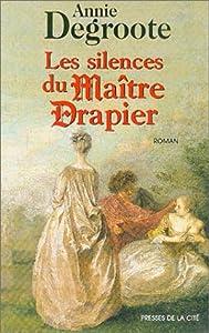 """Afficher """"Les silences du maître drapier"""""""