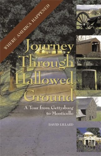 Journey Through Hallowed Ground: A Tour from Gettysburg to Monticello (Capital Travels)