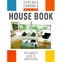 Terence Conran's New House Book: The Complete Guide to Home Design