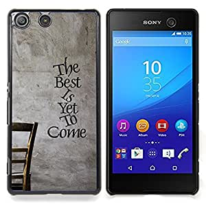 The Best Is Yet To Come Caja protectora de pl??stico duro Dise?¡Àado King Case For Sony Xperia M5