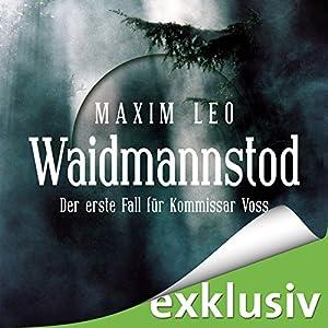 Waidmannstod (Kommissar Voss 1) Hörbuch