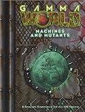 Gamma World: Mutants and Machines (Gamma World d20 3.5 Roleplaying)
