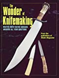 Wonder of Knifemaking, Wayne Goddard, 0873417984
