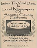 Index to Vital Data in Local Newspapers of Sonoma County, California Volume IV, Sonoma County Genealogical Society Inc., 0788419013