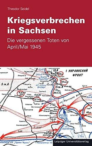 Kriegsverbrechen in Sachsen: Die vergessenen Toten von April /Mai 1945