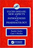 img - for Ulcer Disease: New Aspects of Pathogenesis and Pharmacology (CRC Series on Gastrointestinal Disease) book / textbook / text book