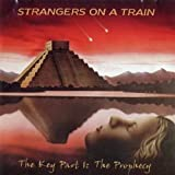 The Key Part I: The Prophecy by Strangers On A Train (2012-11-05)