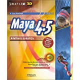 MAYA 4.5 ATELIERS CRÉATIFS (ET CD-ROM)