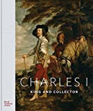 img - for Charles I: King and Collector book / textbook / text book