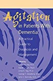 img - for Agitation in Patients with Dementia: A Practical Guide to Diagnosis and Management (Clinical Practice) book / textbook / text book